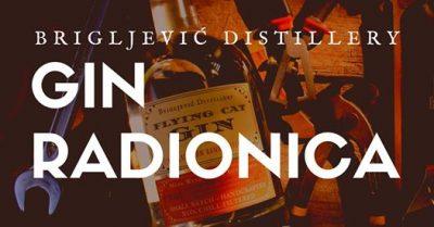Gin Radionica - Brigljević Distillery - 14.2., 21.2., 25.2. i 28.2.2020.